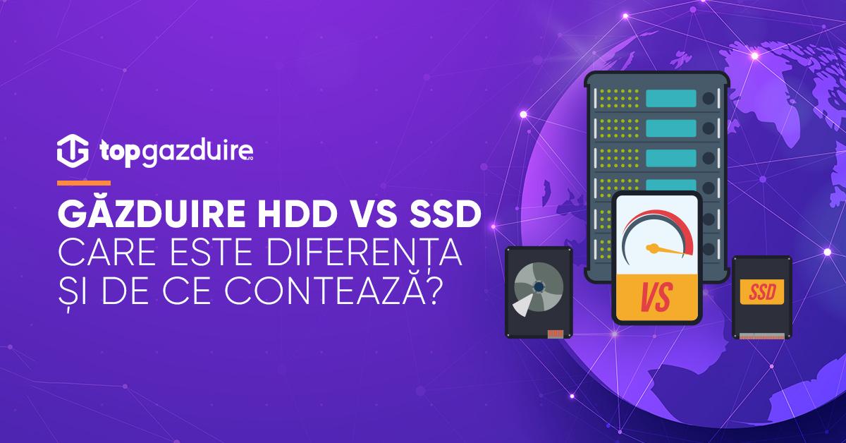 Găzduire HDD vs SSD - Care este diferența și de ce contează?