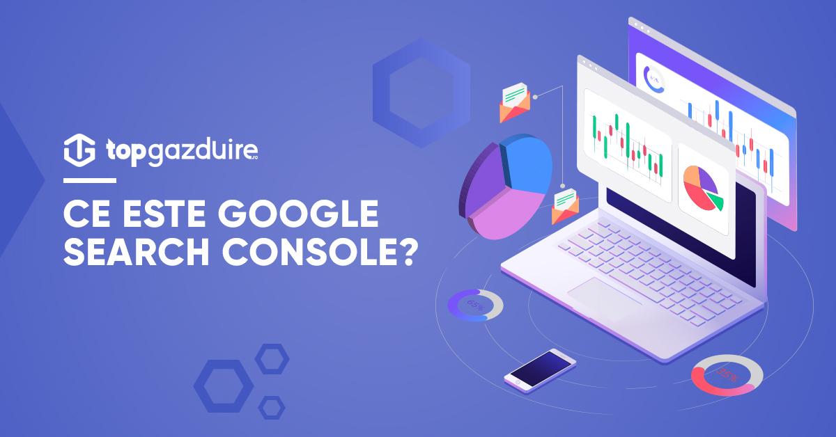 Ce este Google Search Console