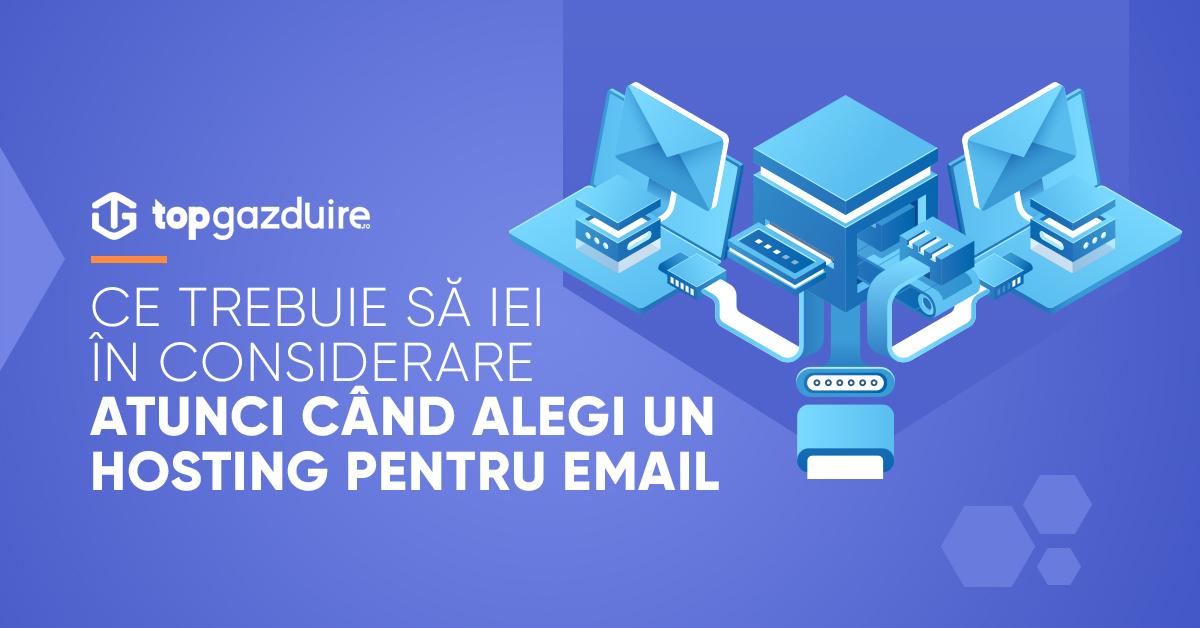 Ce trebuie să iei în considerare atunci când alegi un hosting pentru email