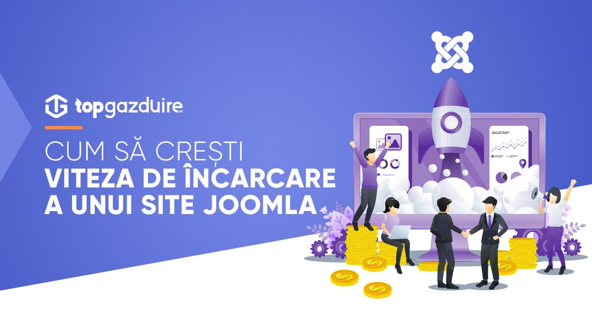Cum să crești viteza de încarcare a unui site Joomla