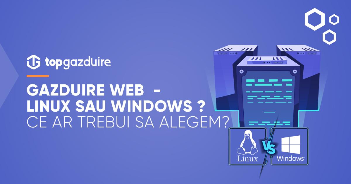 Găzduire Web - Linux sau Windows ? Ce ar trebui să alegem ?
